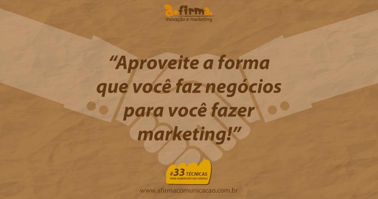 #01 – Aproveite sua forma de fazer negócios para otimizar seu marketing
