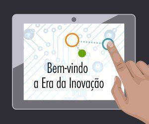 Novas tecnologias: Dê as boas-vindas para a Era da Inovação